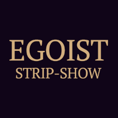 EGOIST STRIP-SHOW